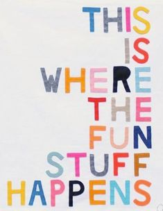 [two-column] In the words of artist Rachel Castle, this is where the fun stuff happens. The Words, Party Quotes, Painting Quotes, Quotes To Paint, Wall Quotes, House Quotes, Quotes On Walls, Quotes Quotes, Kids Bedroom