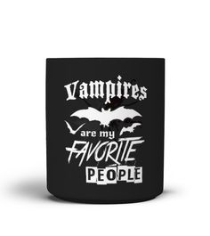 Vampires are my favorite People MUG   => Check out this shirt by clicking the image, have fun :) Please tag, repin & share with your friends who would love it. halloween costume ideas #halloween #hoodie #ideas #image #photo #shirt #tshirt #sweatshirt #tee #gift #perfectgift #birthday