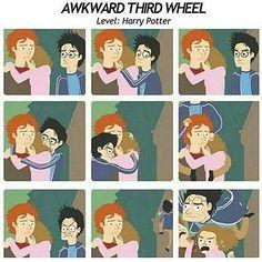 Awkward third wheel.  Level: Harry Potter