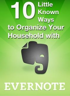 10 Ways to Use Evernote to Organize Your Home