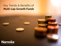Key Trends & Benefits of Multi-cap Growth Funds: https://medium.com/@narnoliasecurities2016/key-trends-benefits-of-multi-cap-growth-funds-3e514561b5f7