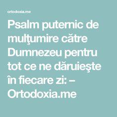 Psalm puternic de mulţumire către Dumnezeu pentru tot ce ne dăruieşte în fiecare zi: – Ortodoxia.me Cots