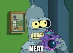 Neat. Bender, Futurama