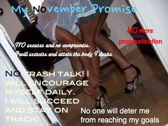 NOVEMBER FITNESS PROMISE time - Create your goals and fitness promises for this month and stick with them! - For motivation, workouts, healthy recipes and more, visit us @ www.GetFitFaster.ca