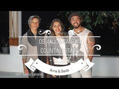 Anna e Saulo (Mashup - Os Anjos Cantam & Counting Stars) ft. Luana Camarah - YouTube