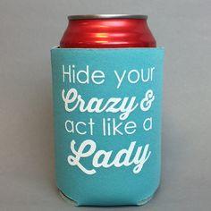 Hide your crazy koozie