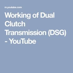 Working of Dual Clutch Transmission (DSG) - YouTube