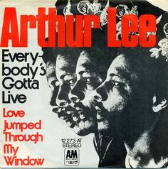 """Everybody's Gotta Live/Love Jumped Through My Window"" - Arthur Lee Rare Records, 45 Records, Rock Posters, Concert Posters, Pictures Of Rocks, 60s Music, Thing 1, Love Band, Lp Vinyl"