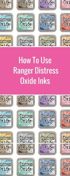 How To Use Ranger Oxide Distress Inks | Creative Scrapbooker Magazine #scrapboking #cardmaking