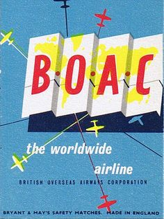 BOAC - British Overseas Airways Corporation was the British state-owned airline created in 1940 by the merger of Imperial Airways and British Airways Ltd and continued operating overseas services throughout World War II. Airline Logo, Airline Travel, Air Travel, British Airline, British Airways, Jets, Vintage Fireworks, Vintage Travel Posters, Vintage Airline