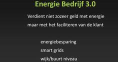 Energie Bedrijf 3.0 verdient niet zozeer geld met energie maar met het faciliteren van klanten.