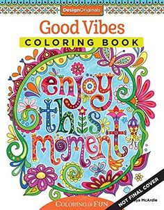 Good Vibes Coloring Book (Coloring Activity Book) by Thaneeya McArdle http://www.amazon.com/dp/1574219952/ref=cm_sw_r_pi_dp_bytUvb1CB8XYA