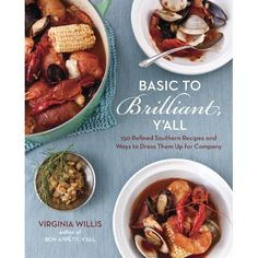 Basic to Brilliant, Y'all: 150 Refined Southern Recipes and Ways to Dress Them Up for Company * See this great product.