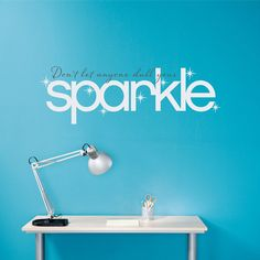 Don't let anyone dull your sparkle phrase decal - Sparkle Wall Decal - Large, $26.00