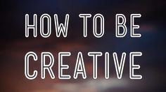 The Science of Creativity: Understand and Improve Your Own Creative Process - 9min video