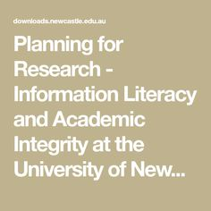Planning for Research - Information Literacy and Academic Integrity at the University of Newcastle Library