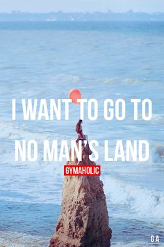 I Want To Go To No Man's Land Fitness Revolution -> http://www.gymaholic.co…
