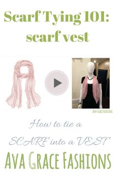 How to Tie a Scarf into a Vest Tutorial| How to Video |Style Tips| Fashion Tips