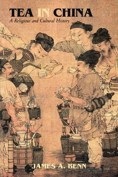 Mongols China and the Silk Road: Tea in China: A Religious and Cultural History
