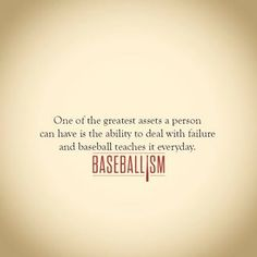 One of the greatest assets a person can have is the ability to deal with failure and baseball teaches it everyday. Play Baseball Games, Best Baseball Player, Baseball Crafts, Baseball Quotes, Braves Baseball, Baseball Pictures, Better Baseball, Baseball Party, Baseball Season