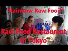 "Raw Food Restaurant in Tokyo ""Rainbow"" ❤ レインボー・ローフード"