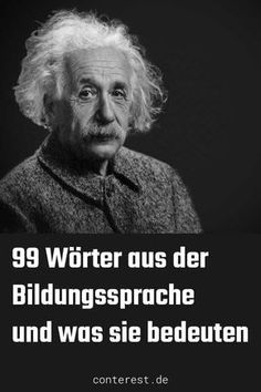 99 Eigenschaftswörter aus der Bildungssprache und was sie bedeuten. 99 Property words from the education language and what they mean. Clever terms that you can use immediately in your t Characteristics Words, German Language Learning, Elementary Education, Albert Einstein, Monday Motivation, Good To Know, Coaching, Knowledge, Thoughts