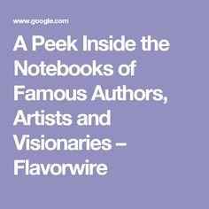 A Peek Inside the Notebooks of Famous Authors, Artists and Visionaries – Flavorwire