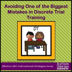 Autism Classroom NewsAvoiding One of the Biggest Mistakes in Discrete Trial Instruction