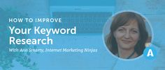 How To Improve Your Keyword Research With Ann Smarty From Internet Marketing Ninjas [AMP 024] - CoSchedule Blog https://coschedule.com/blog/keyword-research-ann-smarty-internet-marketing-ninjas-amp-024/?utm_campaign=crowdfire&utm_content=crowdfire&utm_medium=social&utm_source=pinterest