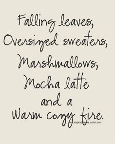 Falling leaves, oversized sweaters, marshmallows, mocha latte and a warm cosy fire - our favourite things about autumn.