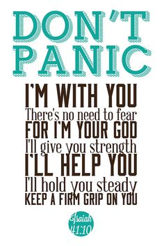 Isaiah 41:10 I really needed this. It's been so tough this passed weekend, and this is really helping me <3