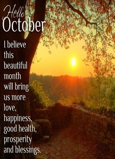 October | ... this beautiful month... love, happiness & good health... ♡