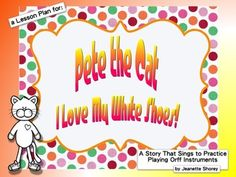 Pete the Cat - I Love My White Shoes for Orff and So-La-Me
