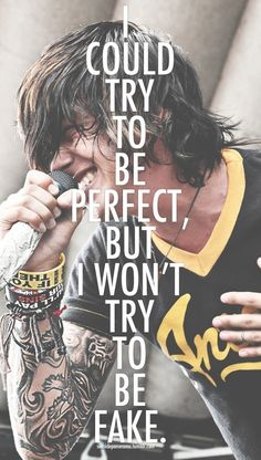 Sleeping with Sirens lyrics. I'll try to be perfect but I wont try to be fake. I think this is a distinction we all need to learn. Kellin Quinn, Emo Bands, Music Bands, Rock Bands, Emo Rock, Sirens Lyrics, Band Quotes, Rock Lyric Quotes, Mcr Quotes