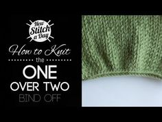 Renee's bind off ....How to Knit the One Over Two Bind Off {English Style} - YouTube