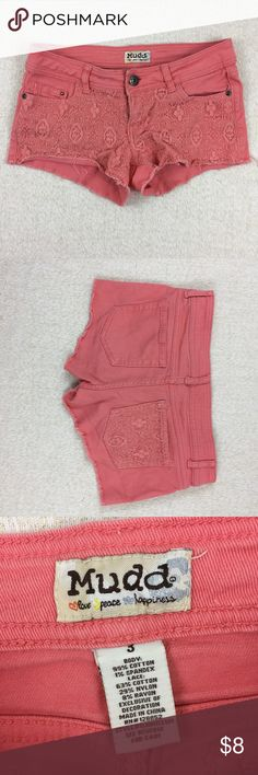 Coral Jean shorts with lace front Coral Jean shorts with lace front and one lease back pocket. In excellent condition. Very light signs of wear. My flight and unstressed approximate measurements are waist 14 inches rise 6 1/2 inches inseam 2 1/4 inches Mudd Shorts Jean Shorts