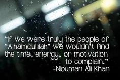 The People of Alhamdulillah (Nouman Ali Khan Quote) Originally found on: inthe-noor Quran Quotes, Faith Quotes, Qoutes, Nouman Ali Khan Quotes, La Ilaha Illallah, Prayer And Fasting, Allah Love, Beautiful Islamic Quotes, Islamic Teachings