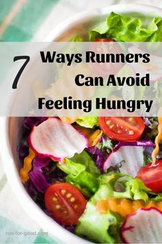 7 Ways Runners Can Avoid Feeling Hungry - As you increase your mileage, do you always feel hungry? Here are tips on how runners can deal with and avoid hunger pangs, without overindulging, and hopefully lose weight in the process.