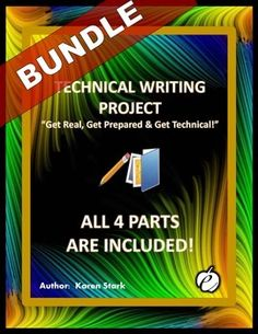 Technical Writing Project - In this unit, teachers incorporate a variety of instructional strategies (while addressing the National Standards) that can be incorporated into almost any interdisciplinary academic/CTE class (English, Science, Business, Pre-Engineering, Marketing, etc.). The technical writing skills that students develop give them the edge in meeting the writing expectations of college and the demands of the workplace.  Grades 11-12 + $$