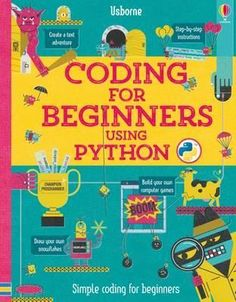 Coding for Beginners: Using Python A beginner's guide to coding using Python, one of the most popular computer languages. Step-by-step instructions show how to get started and write a simple program.