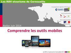 Atelier Comprendre les outils mobiles - RDV e-tourisme de Cornouaille 2014 by Mathilde PAILLOT