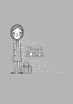 Normal by Mayra Magalhães, via Flickr