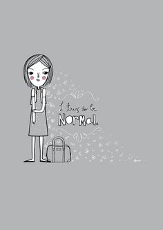 Normal by Mayra Magalhães, via Flickr