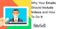Why Your Emails Should Include Videos and How To Do It via @sitesell