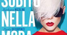 """""""Trova lavoro subito nella moda"""", il libro di Barbara Nicolini e Paola Occhipinti"""
