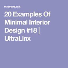 20 Examples Of Minimal Interior Design #18   UltraLinx