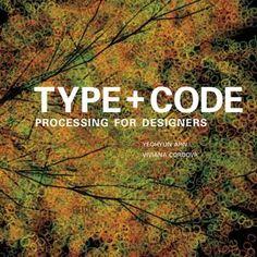 Type + Code: Processing For Designers  http://issuu.com/jpagecorrigan/docs/type-code_yeohyun-ahn#