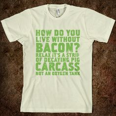 Dumb Questions Vegetarians Get Asked..yup I want this shirt!