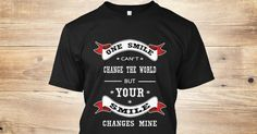 Discover Your Smile T T-Shirt from Relationship Store only on Teespring - Free Returns and 100% Guarantee - Your Smile T Shirt ( Men & Women)  is best for...