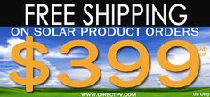 DIRECTPV.COM now have Free Shipping on Solar Orders $399.99 and up. Get your FREE SHIPPING TODAY